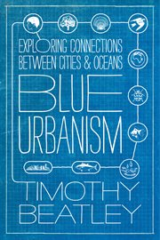 Blue urbanism exploring connections between cities and oceans cover image