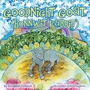 Bonnwit kabrit : a Haitian bedtime story cover image