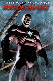 Irredeemable. Volume 6 cover image
