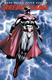 Irredeemable. Volume 7 cover image
