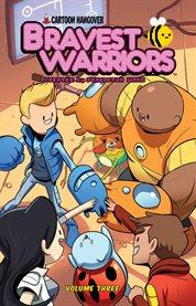 Bravest Warriors. Volume 3 cover image