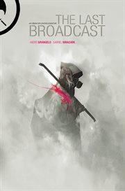 The Last Broadcast, Volume 1