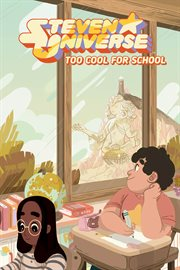 Steven Universe : too cool for school. Volume 1: TOO COOL FOR SCH cover image