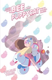 Bee and PuppyCat. Volume 3, issue 9-11 cover image