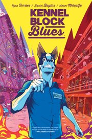 Kennel block blues. Issue 1-4 cover image