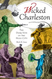 Wicked Charleston the dark side of the holy city cover image