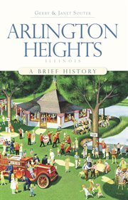 Arlington Heights, Illinois a brief history cover image