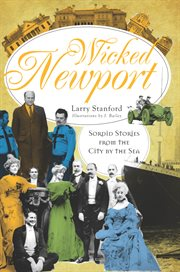 Wicked Newport sordid stories from the city by the sea cover image