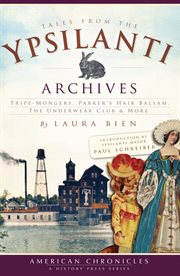 Tales From the Ypsilanti Archives