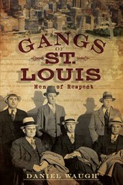 Gangs of St. Louis men of respect cover image