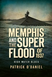 Memphis and the super flood of 1937 high water blues cover image