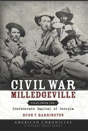 Civil War Milledgeville tales from the Confederate capital of Georgia cover image