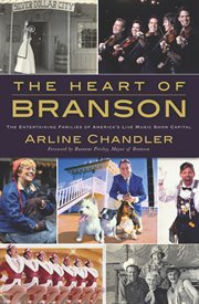 The heart of Branson the entertaining families of America's live music show capital cover image