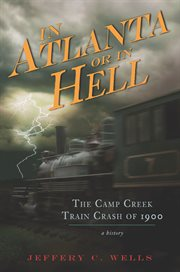 The camp creek train crash of 1900 cover image