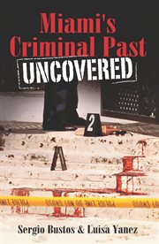 Miami's criminal past uncovered cover image