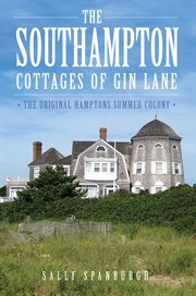 The Southampton cottages of Gin Lane the original Hamptons summer colony cover image