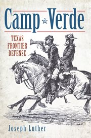 Camp Verde Texas frontier defense cover image