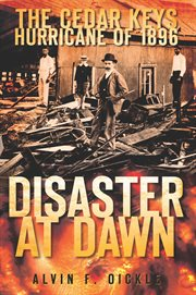 The Cedar Keys hurricane of 1896 disaster at dawn cover image