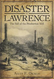 Disaster in Lawrence the fall of Pemberton Mill cover image