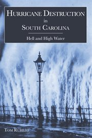 A history of hurricane destruction in South Carolina hell and high water cover image