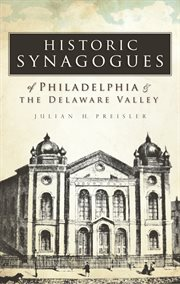 Historic synagogues of philadelphia & the delaware valley cover image