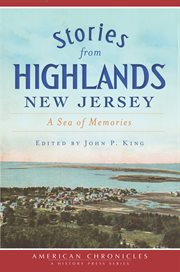 Stories from Highlands, New Jersey a sea of memories cover image