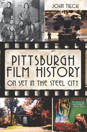 Pittsburgh film history on set in the Steel City cover image