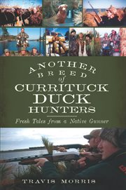 Another Breed of Currituck Duck Hunters