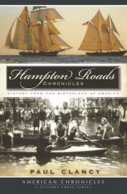 Hampton Roads chronicles history from the birthplace of America cover image