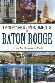 Landmarks and monuments of baton rouge cover image