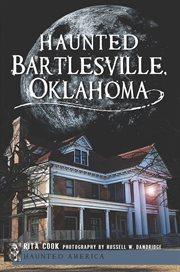 Haunted Bartlesville Oklahoma