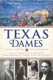 Texas dames sassy and savvy women throughout Lone Star history cover image