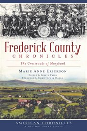Frederick County chronicles the crossroads of Maryland cover image