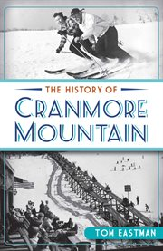 The history of Cranmore Mountain cover image