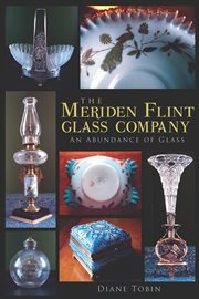 The meriden flint glass company cover image