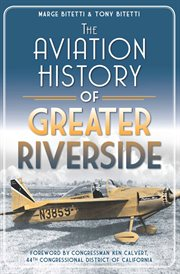 The aviation history of greater Riverside cover image