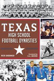 Texas high school football dynasties cover image