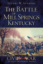The Battle of Mill Springs, Kentucky cover image