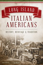 Long Island Italian Americans history, heritage & tradition cover image