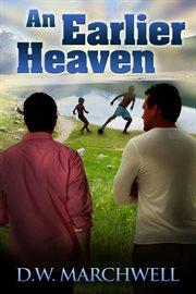 An Earlier Heaven