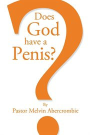 Does God Have A Penis?