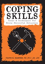 Coping skills : tools & techniques for every stressful situation cover image