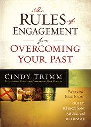 The rules of engagement for overcoming your past cover image