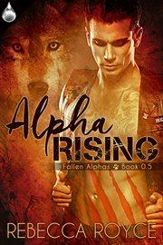 Alpha Rising