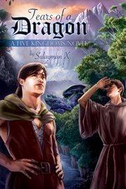 Tears of a dragon: a Five Kingdoms novel cover image