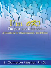 I'm ok! i'm just not finished cover image