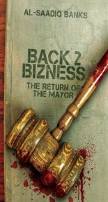 Back 2 bizness the return of the Mayor cover image