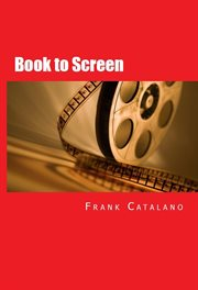 Book to screen how to adapt your novel to a screenplay cover image