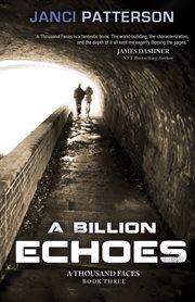 A Billion Echoes
