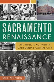 Sacramento renaissance art, music and activism in California's capital city cover image